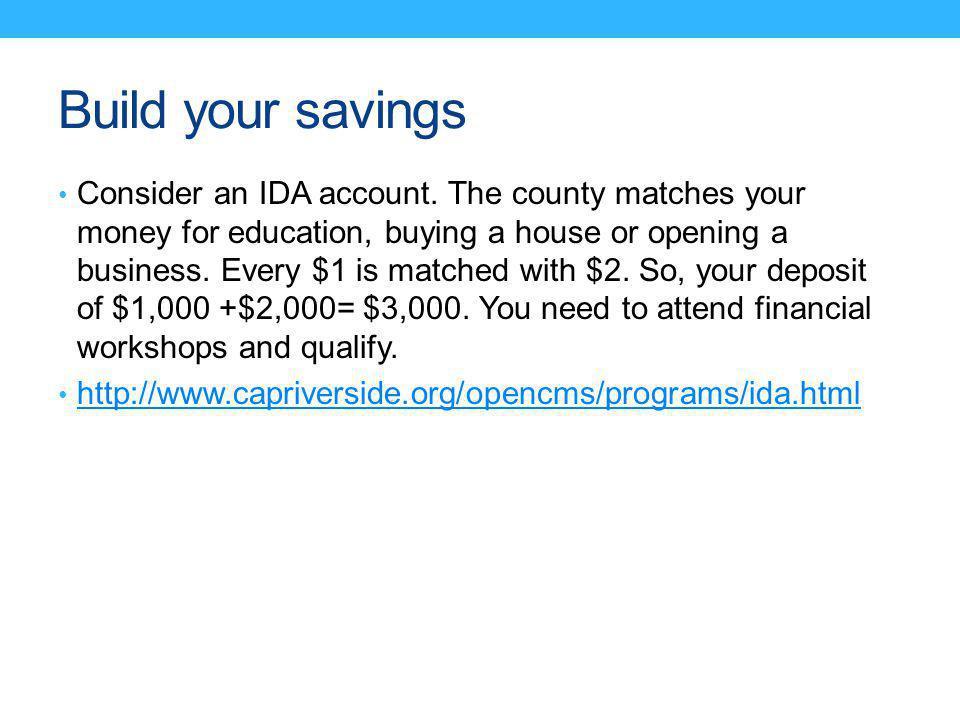 Build your savings Consider an IDA account.