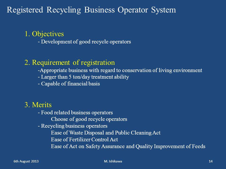 1. Objectives - Development of good recycle operators 2.