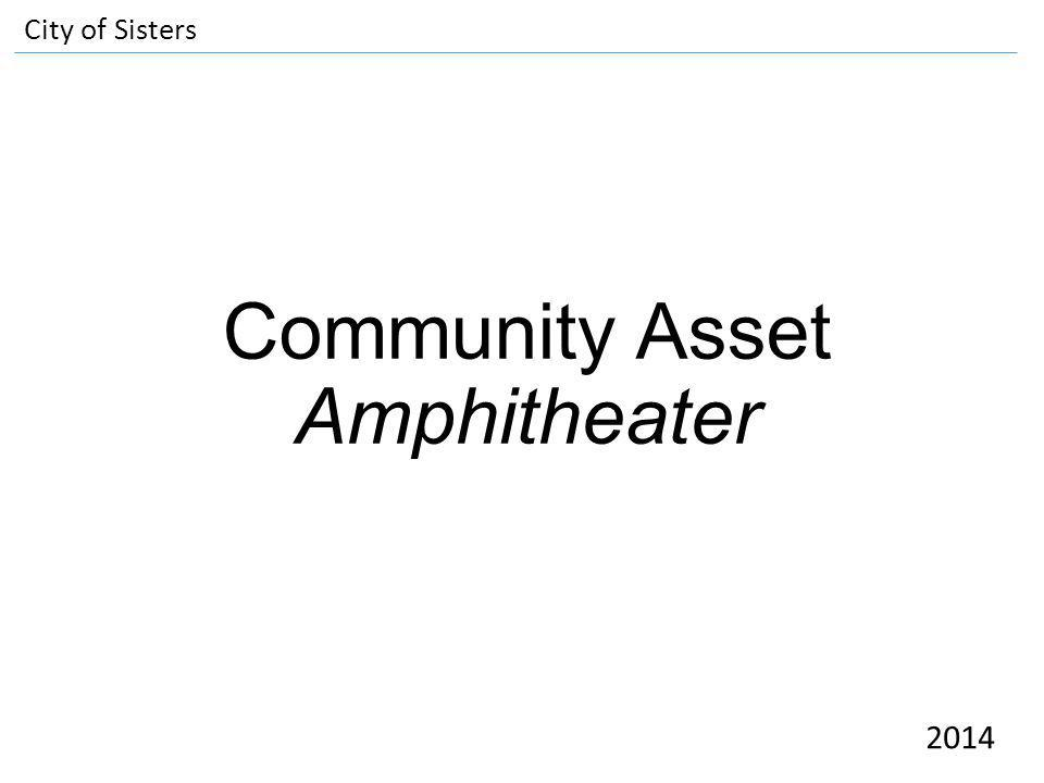 Community Asset Amphitheater City of Sisters 2014
