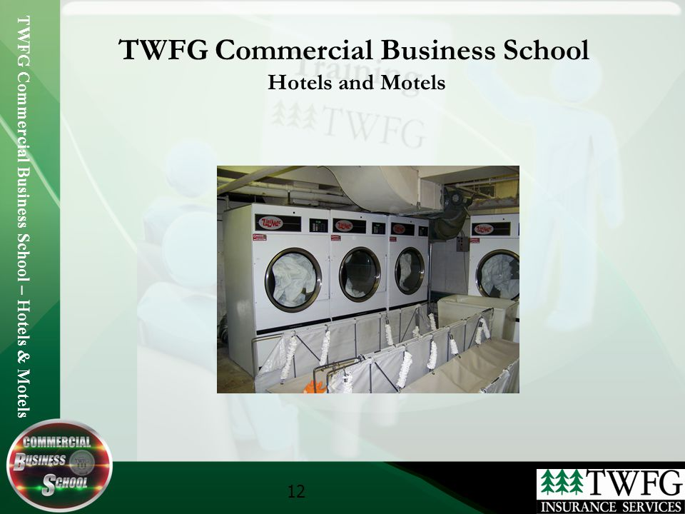 TWFG Commercial Business School – Hotels & Motels 12 TWFG Commercial Business School Hotels and Motels