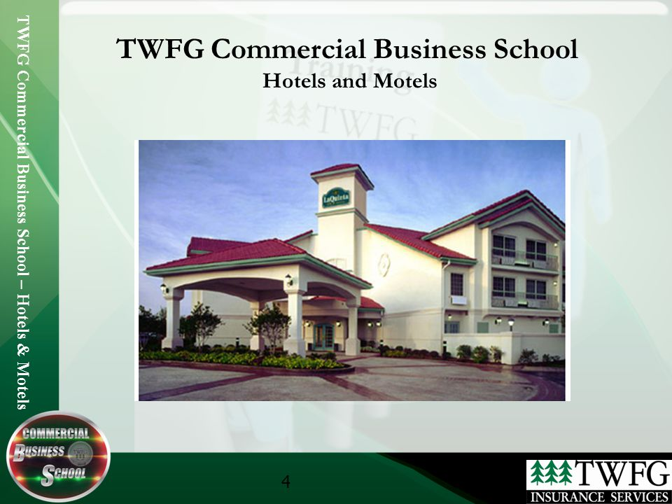 TWFG Commercial Business School – Hotels & Motels 4 TWFG Commercial Business School Hotels and Motels