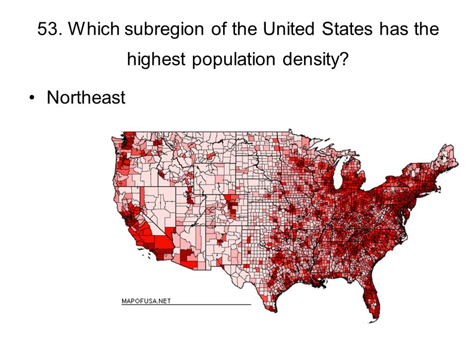 53. Which subregion of the United States has the highest population density? Northeast