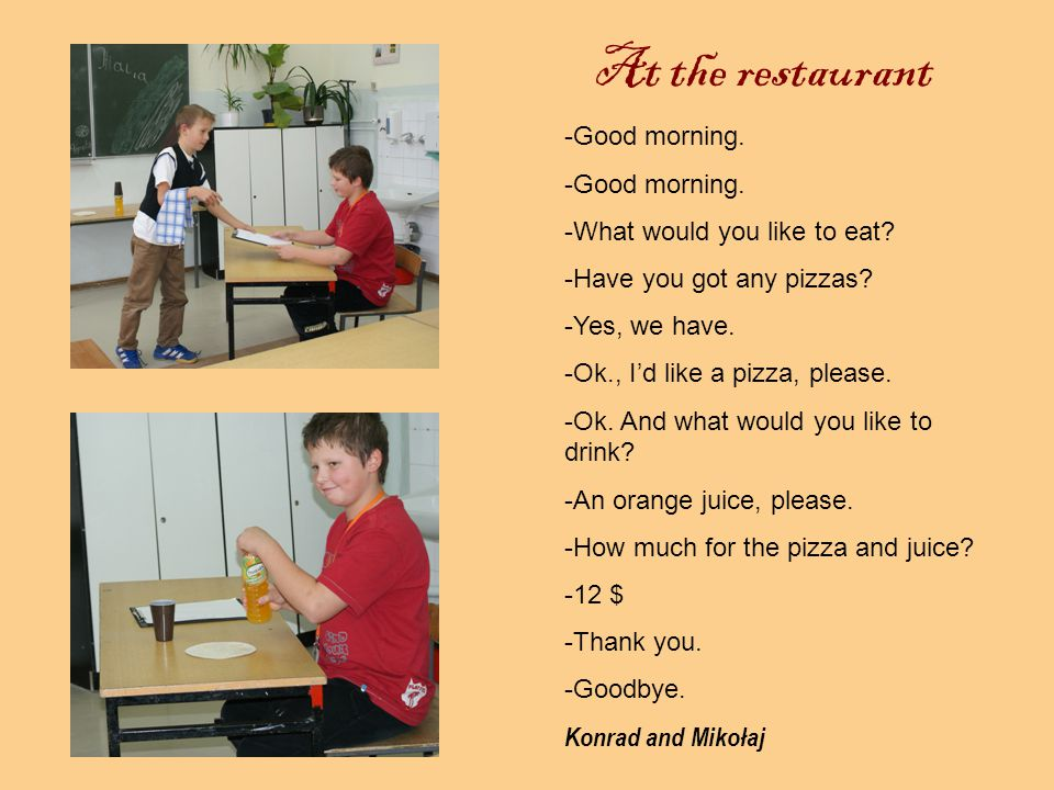 At the restaurant -Hello.-This is the menu.What would you like to eat.