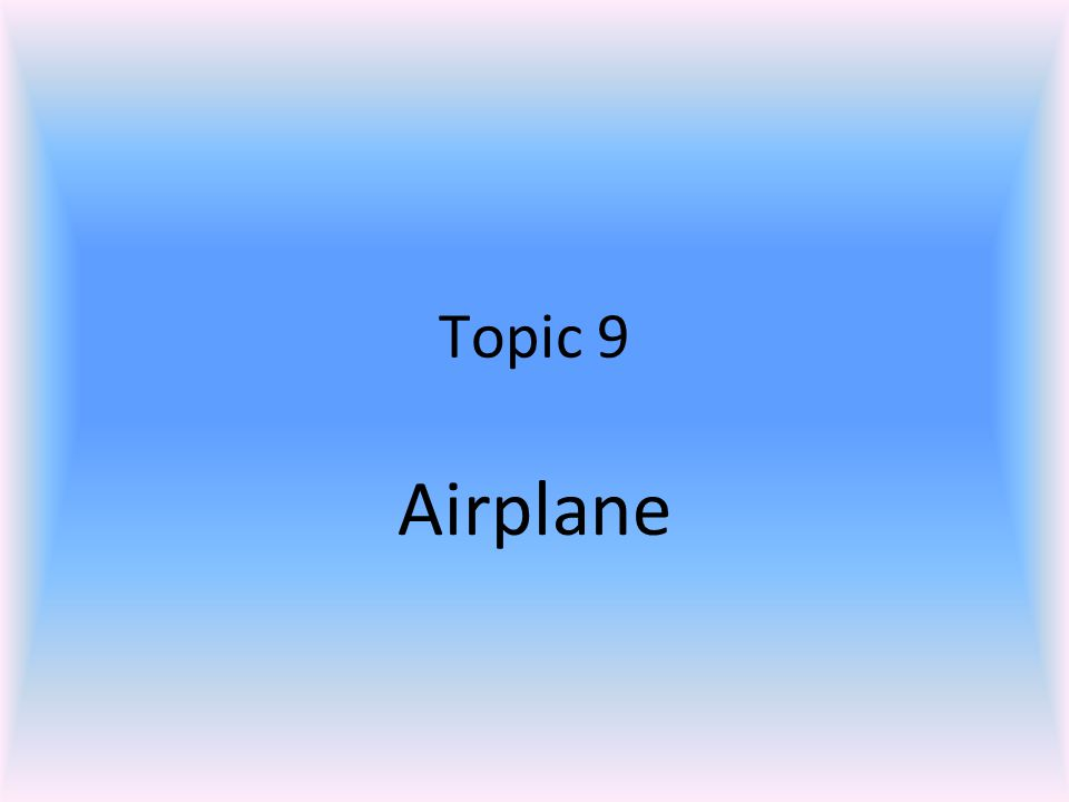 Topic 9 Airplane