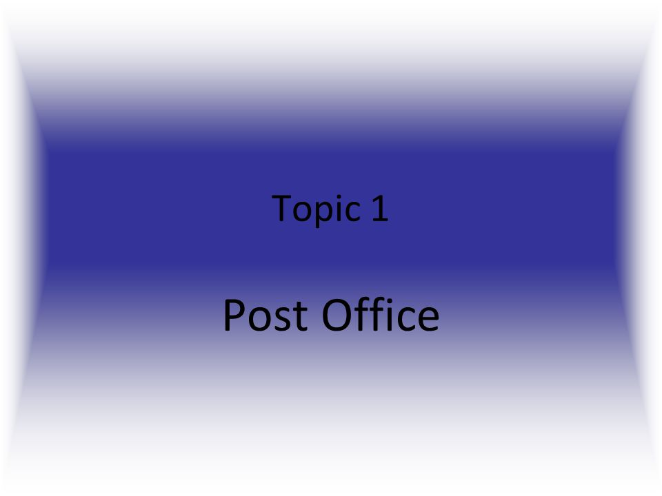 Topic 1 Post Office