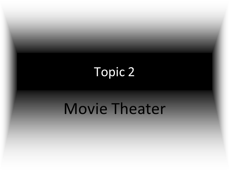 Topic 2 Movie Theater
