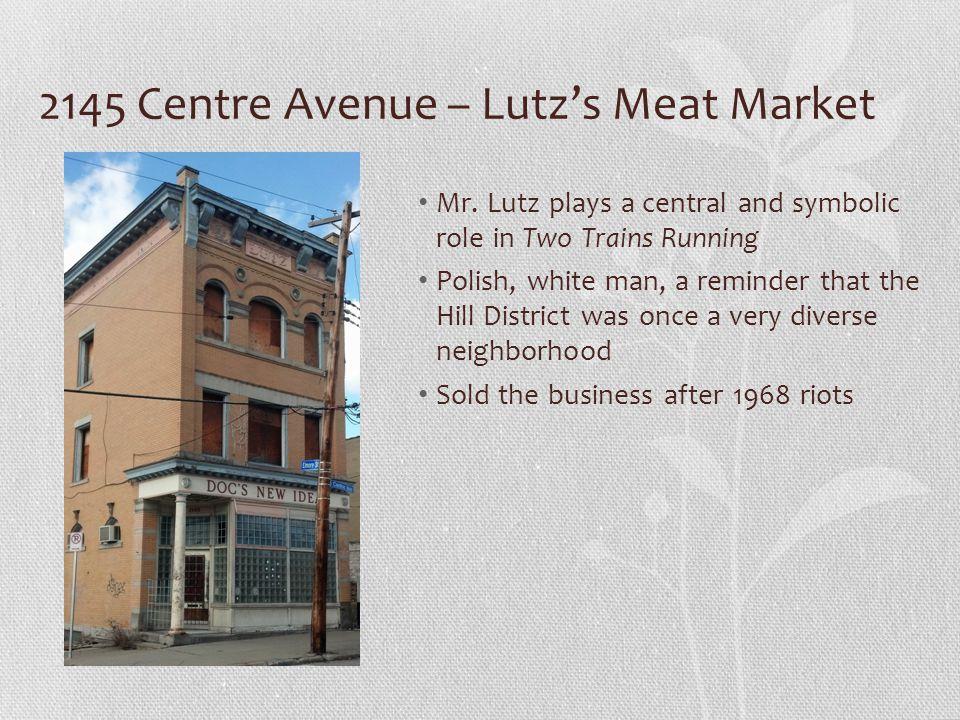 2145 Centre Avenue – Lutzs Meat Market Mr.