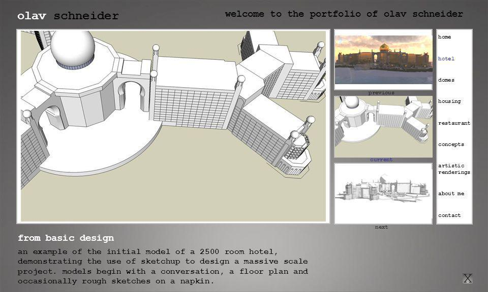 olav schneider welcome to the portfolio of olav schneider click here for previous current click here for next previous next from basic design an example of the initial model of a 2500 room hotel, demonstrating the use of sketchup to design a massive scale project.