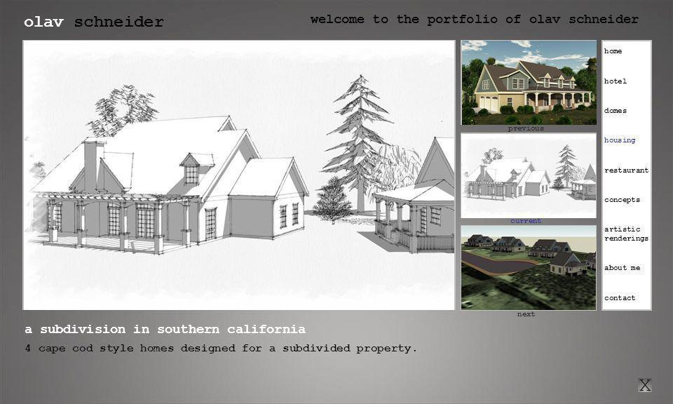 olav schneider welcome to the portfolio of olav schneider click here for previous current click here for next previous next a subdivision in southern california 4 cape cod style homes designed for a subdivided property.