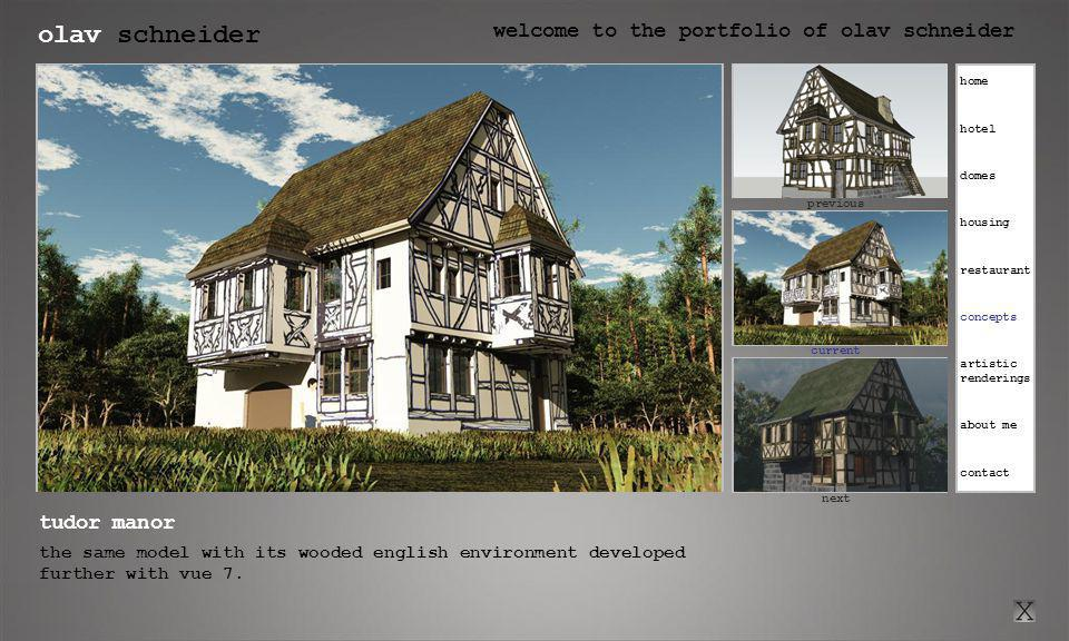 olav schneider welcome to the portfolio of olav schneider click here for previous current click here for next previous next tudor manor the same model with its wooded english environment developed further with vue 7.
