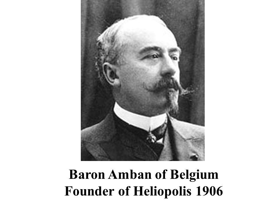 Baron Amban of Belgium Founder of Heliopolis 1906