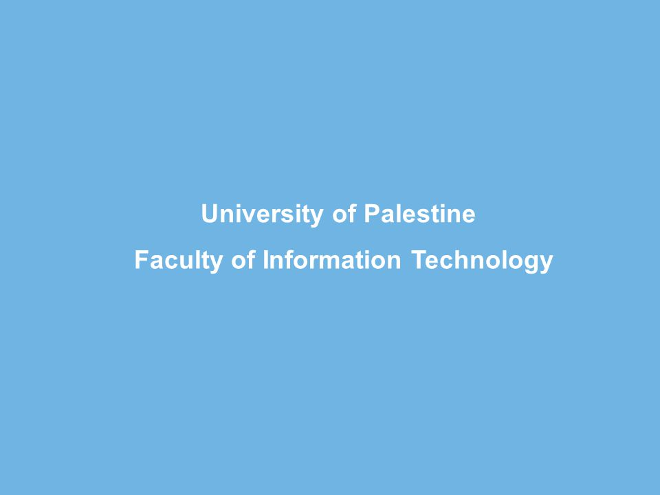 University of Palestine Faculty of Information Technology