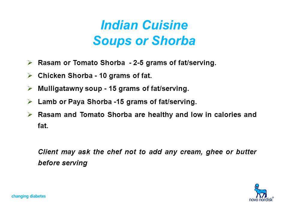 Indian Cuisine Soups or Shorba Rasam or Tomato Shorba - 2-5 grams of fat/serving.