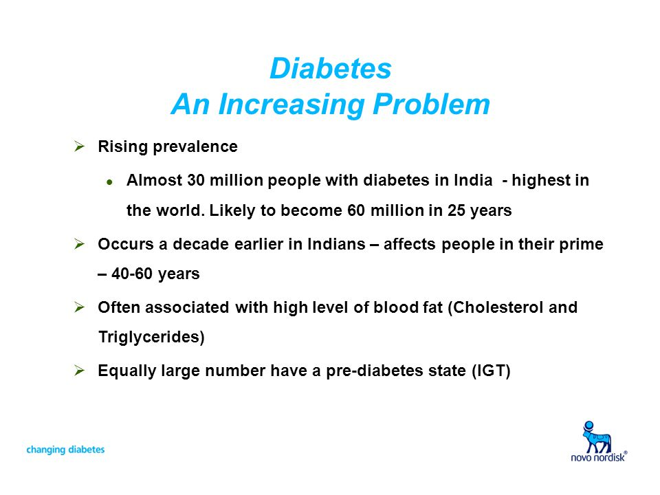 Diabetes An Increasing Problem Rising prevalence l Almost 30 million people with diabetes in India - highest in the world. Likely to become 60 million