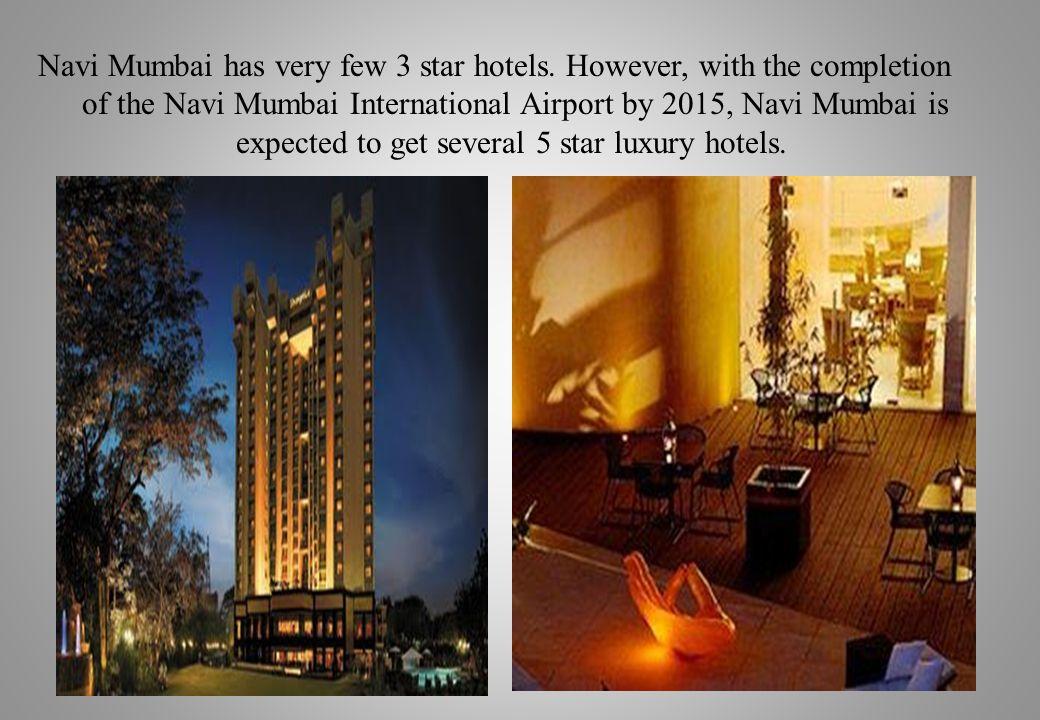 Navi Mumbai has very few 3 star hotels.