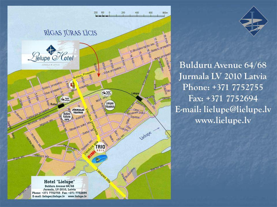 Bulduru Avenue 64/68 Jurmala LV 2010 Latvia Phone: +371 7752755 Fax: +371 7752694 E-mail: lielupe@lielupe.lv www.lielupe.lv