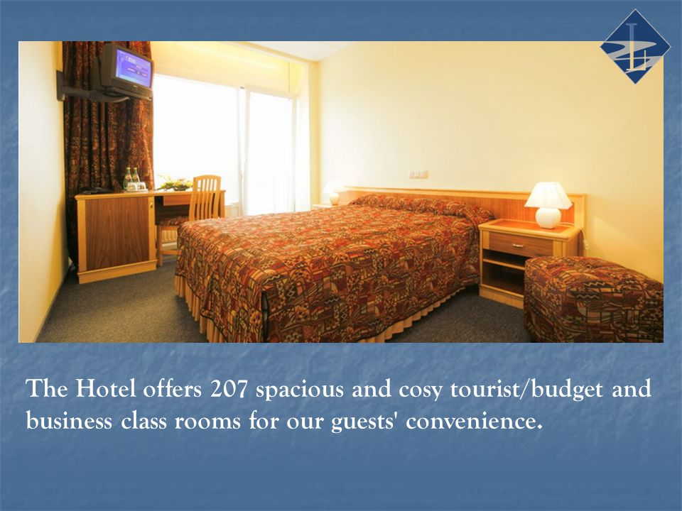The Hotel offers 207 spacious and cosy tourist/budget and business class rooms for our guests convenience.
