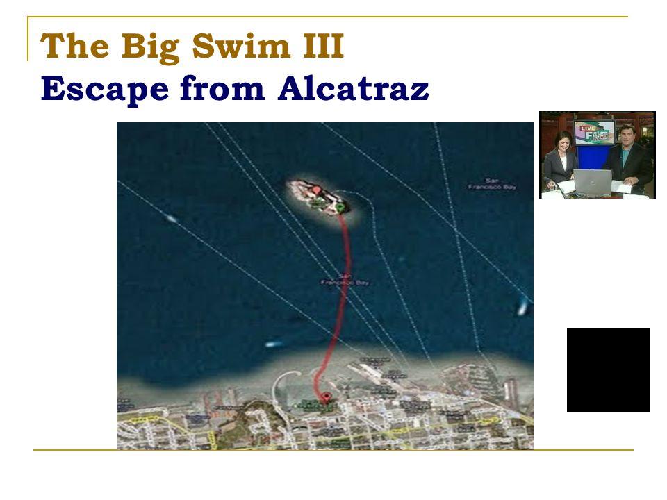 The Big Swim III Escape from Alcatraz