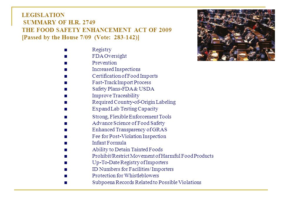 LEGISLATION SUMMARY OF H.R. 2749 THE FOOD SAFETY ENHANCEMENT ACT OF 2009 [Passed by the House 7/09 (Vote: 283-142)] Registry FDA Oversight Prevention