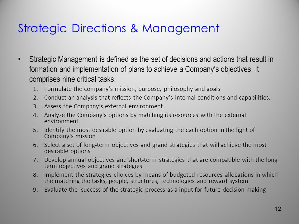 Strategic Directions & Management Strategic Management is defined as the set of decisions and actions that result in formation and implementation of p