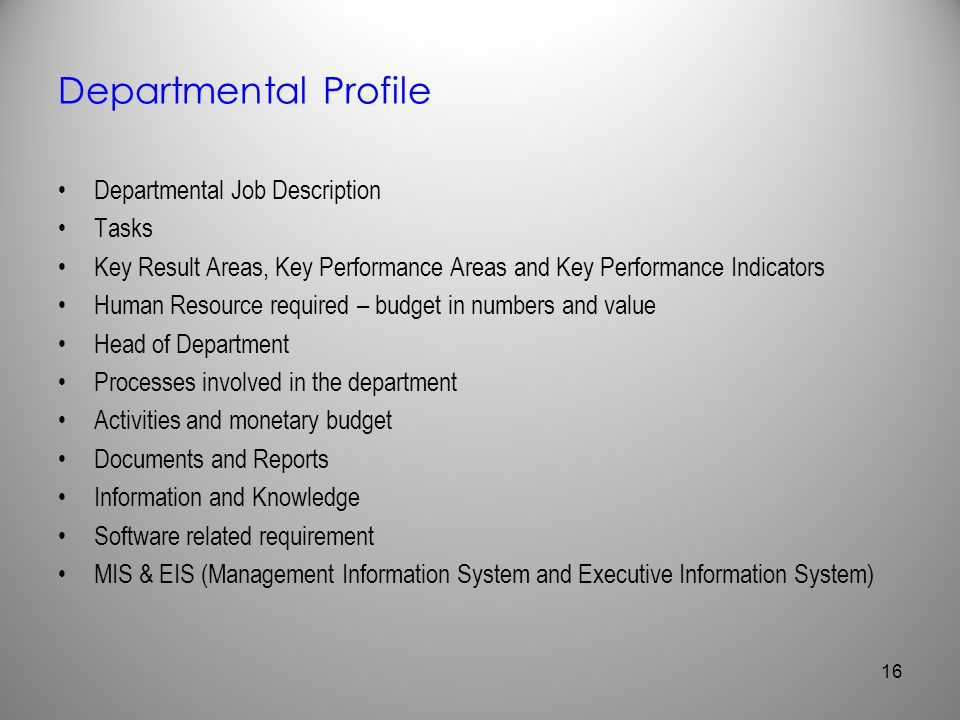 Departmental Profile Departmental Job Description Tasks Key Result Areas, Key Performance Areas and Key Performance Indicators Human Resource required