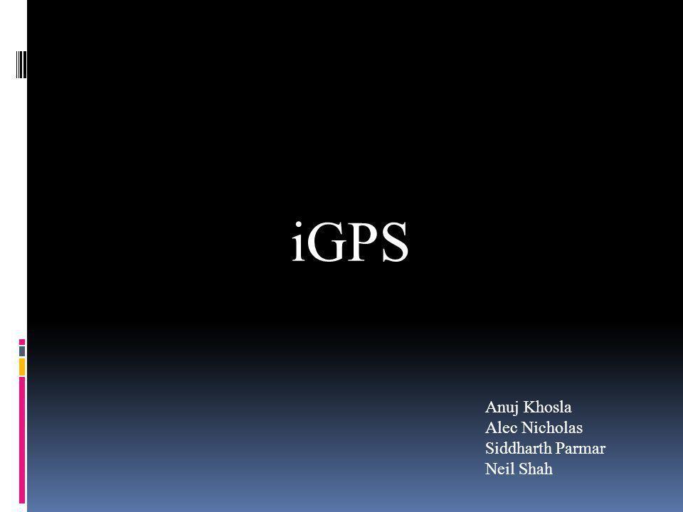 iGPS Anuj Khosla Alec Nicholas Siddharth Parmar Neil Shah