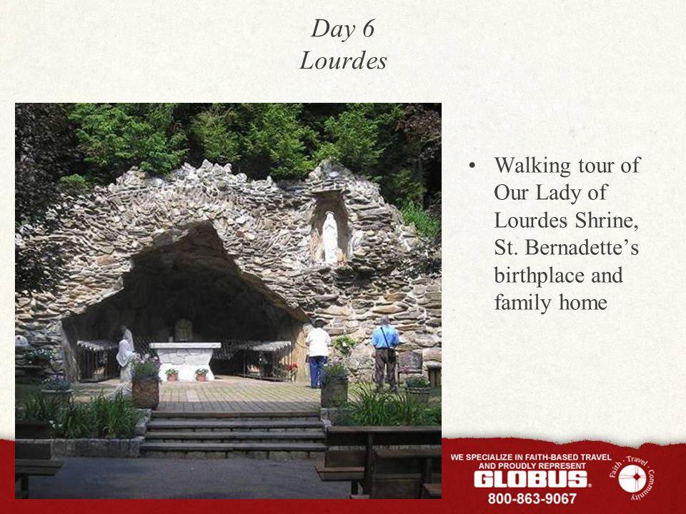 Day 6 Lourdes Walking tour of Our Lady of Lourdes Shrine, St.