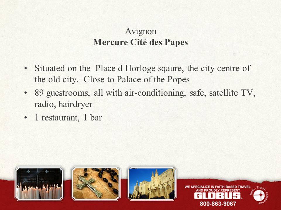 Avignon Mercure Cité des Papes Situated on the Place d Horloge sqaure, the city centre of the old city.