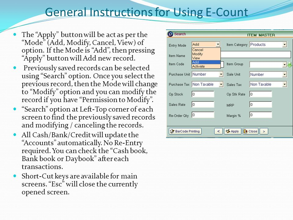 General Instructions for Using E-Count The Apply button will be act as per the Mode (Add, Modify, Cancel, View) of option.