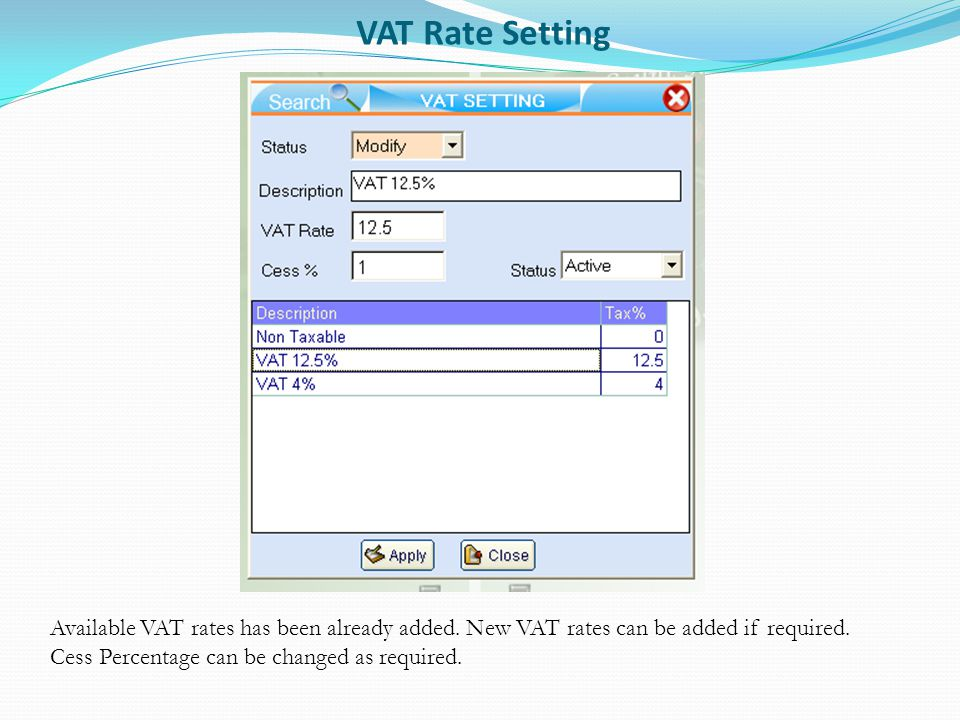 VAT Rate Setting Available VAT rates has been already added.