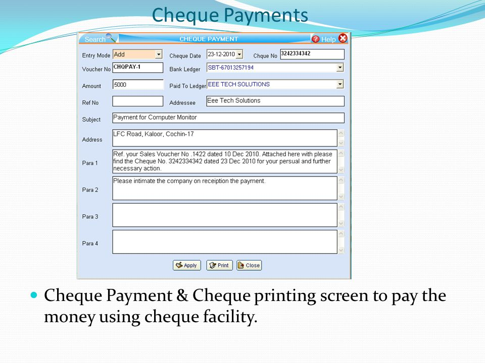 Cheque Payments Cheque Payment & Cheque printing screen to pay the money using cheque facility.