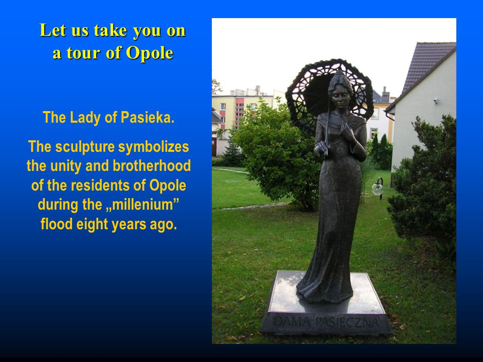 Let us take you on a tour of Opole The Lady of Pasieka.