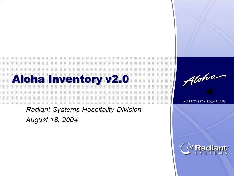 Aloha Inventory v2.0 Radiant Systems Hospitality Division August 18, 2004
