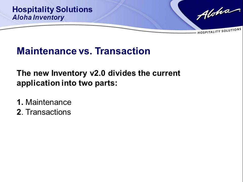 Hospitality Solutions Aloha Inventory Maintenance vs.