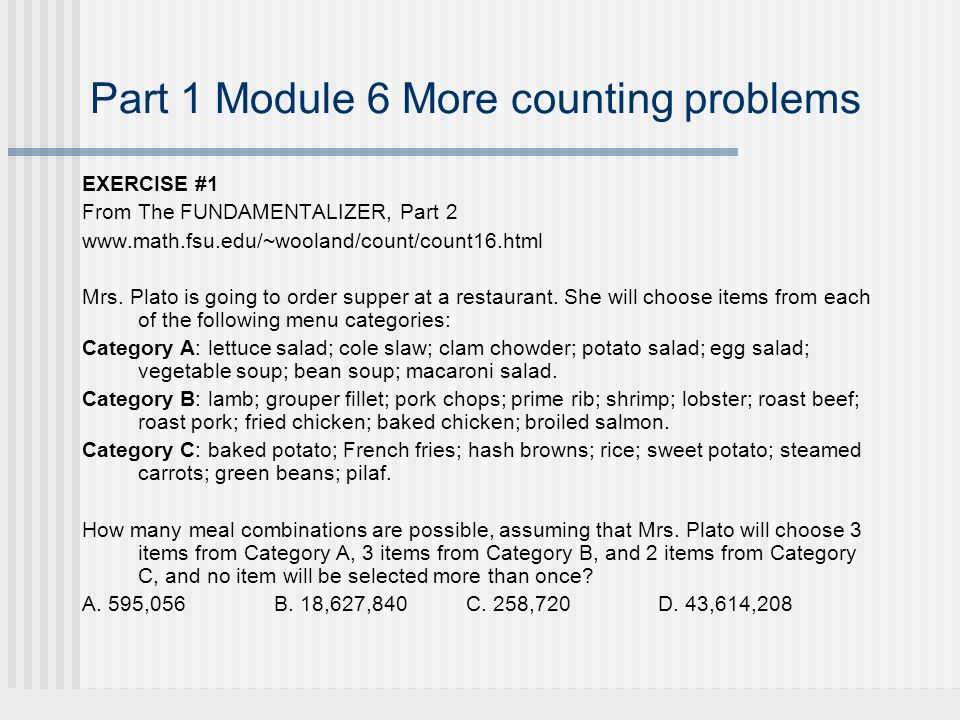 Part 1 Module 6 More counting problems EXERCISE #1 From The FUNDAMENTALIZER, Part 2 www.math.fsu.edu/~wooland/count/count16.html Mrs.