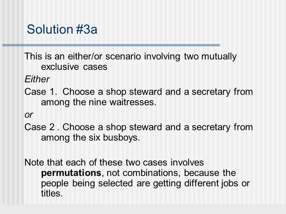 Solution #3a This is an either/or scenario involving two mutually exclusive cases Either Case 1.