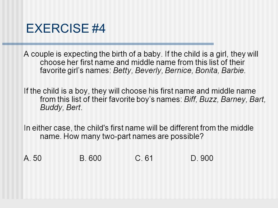 EXERCISE #4 A couple is expecting the birth of a baby.