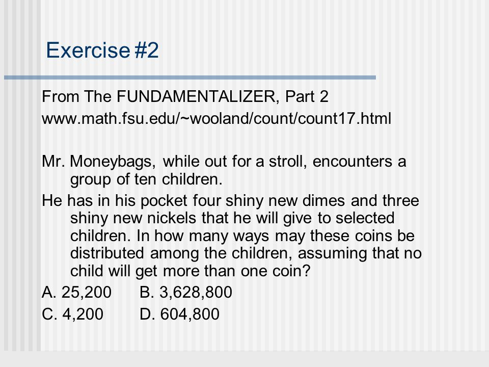 Exercise #2 From The FUNDAMENTALIZER, Part 2 www.math.fsu.edu/~wooland/count/count17.html Mr.