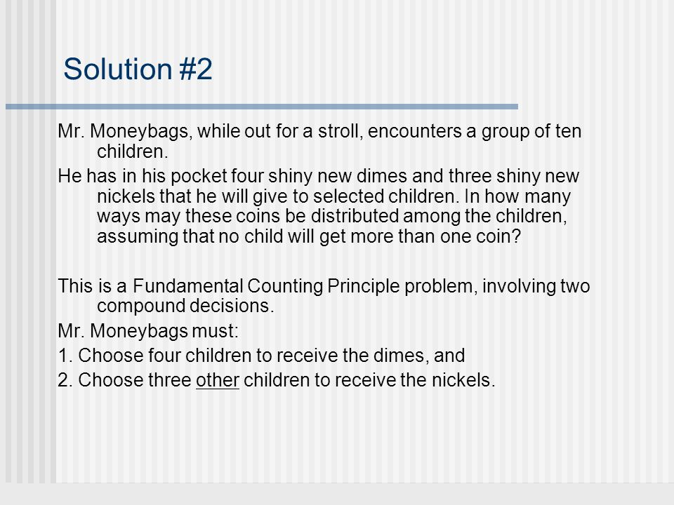 Solution #2, page 2 Summary: He has ten children to choose from, and Mr.