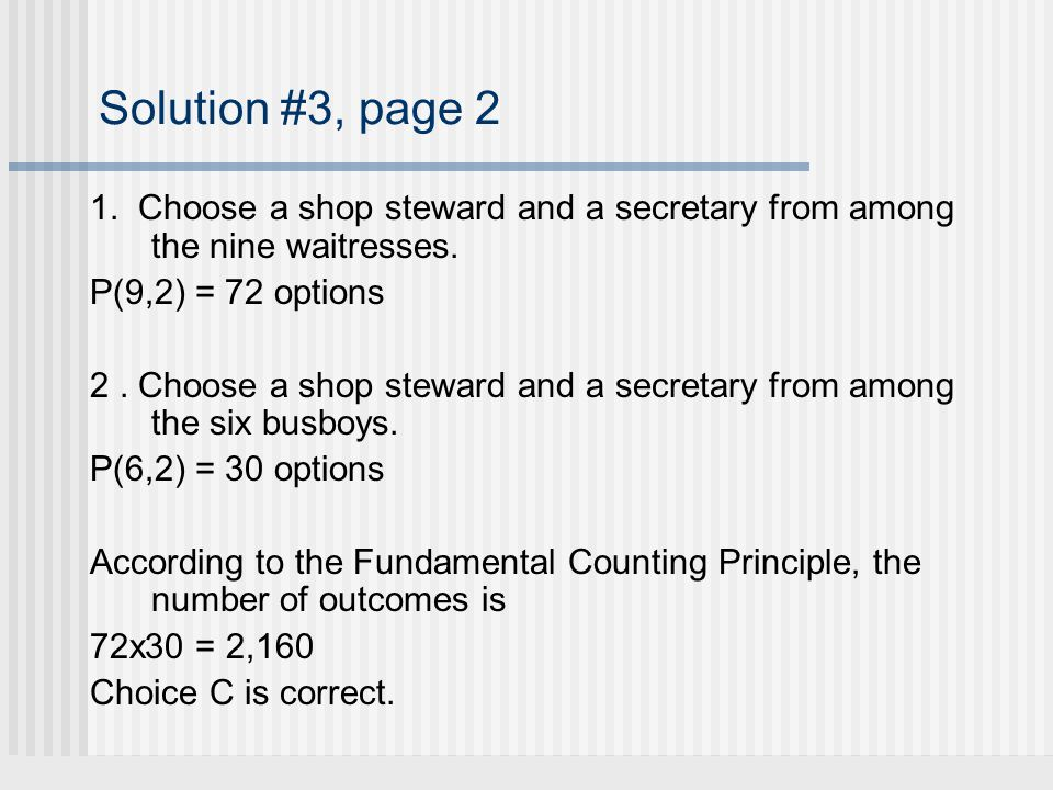 Solution #3, page 2 1. Choose a shop steward and a secretary from among the nine waitresses.