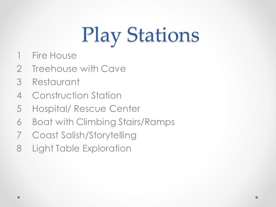 Play Stations Play Stations 1Fire House 2Treehouse with Cave 3Restaurant 4Construction Station 5Hospital/ Rescue Center 6Boat with Climbing Stairs/Ram