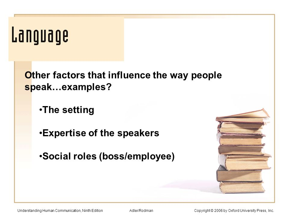 Other factors that influence the way people speak…examples.