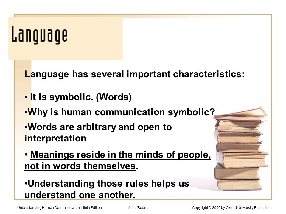 Language has several important characteristics: It is symbolic.