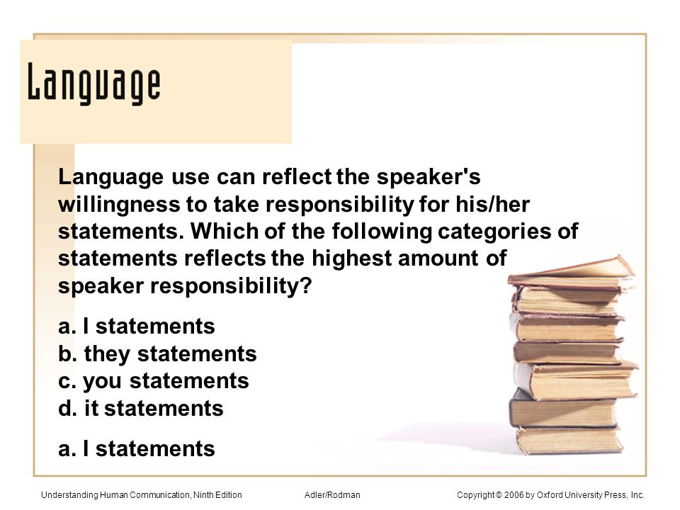 Language use can reflect the speaker s willingness to take responsibility for his/her statements.