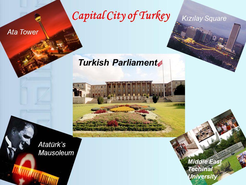 Capital City of Turkey Ata Tower Turkish Parliament Middle East Techinal University Atatürks Mausoleum Kızılay Square