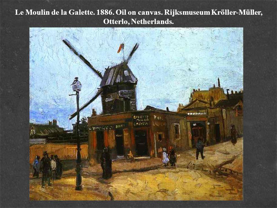 Le Moulin de la Galette. 1886. Oil on canvas. Rijksmuseum Kröller-Müller, Otterlo, Netherlands.