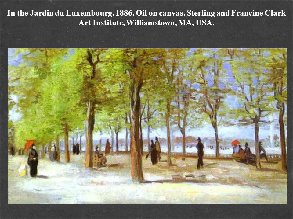 In the Jardin du Luxembourg. 1886. Oil on canvas. Sterling and Francine Clark Art Institute, Williamstown, MA, USA.