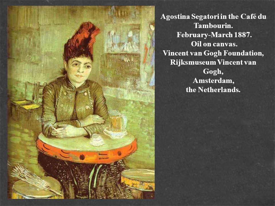 Agostina Segatori in the Café du Tambourin. February-March 1887. Oil on canvas. Vincent van Gogh Foundation, Rijksmuseum Vincent van Gogh, Amsterdam,