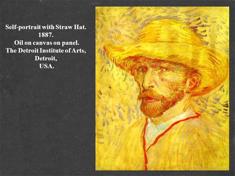Self-portrait with Straw Hat. 1887. Oil on canvas on panel. The Detroit Institute of Arts, Detroit, USA.