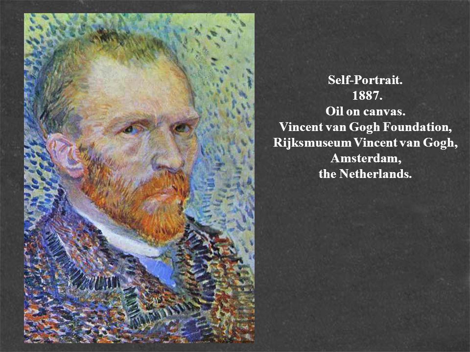 Self-Portrait. 1887. Oil on canvas. Vincent van Gogh Foundation, Rijksmuseum Vincent van Gogh, Amsterdam, the Netherlands.
